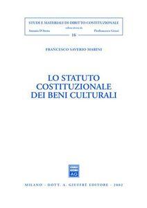 Libro Lo statuto costituzionale dei beni culturali Francesco S. Marini