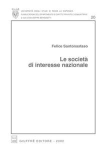 Libro Le società di interesse nazionale Felice Santonastaso