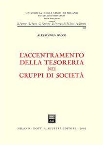 Libro L' accentramento della tesoreria nei gruppi di società Alessandra Daccò