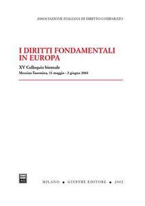 Libro I diritti fondamentali in Europa. Atti del 15° Colloquio biennale (Taormina, 31 maggio-2 giugno 2001)