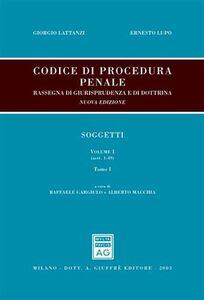 Foto Cover di Codice di procedura penale. Rassegna di giurisprudenza e di dottrina. Vol. 1: Soggetti (artt. 1-108)., Libro di Giorgio Lattanzi,Ernesto Lupo, edito da Giuffrè