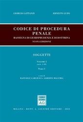 Codice di procedura penale. Rassegna di giurisprudenza e di dottrina. Vol. 1: Soggetti (artt. 1-108).
