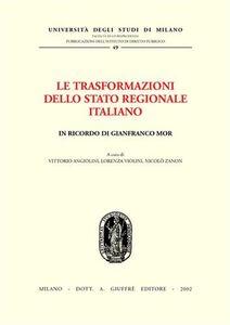 Libro Le trasformazioni dello Stato regionale italiano. In ricordo di Gianfranco Mor. Atti del Convegno (Milano, 1-2 dicembre 2000)