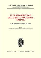 Le trasformazioni dello Stato regionale italiano. In ricordo di Gianfranco Mor. Atti del Convegno (Milano, 1-2 dicembre 2000)