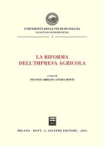 Libro La riforma dell'impresa agricola. Atti del Convegno (Foggia, 25-26 gennaio 2002)