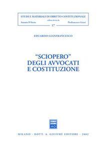 Libro Sciopero degli avvocati e costituzione Eduardo Gianfrancesco