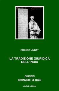 La tradizione giuridica dell'India. Dharma, diritto e interpretazione - Robert Lingat - copertina