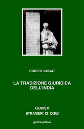 La tradizione giuridica dell'India. Dharma, diritto e interpretazione