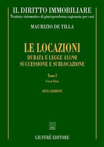 Il diritto immobiliare. Trattato sistematico di giurisprudenza ragionata per casi. Le locazioni. Vol. 1: Durata e Legge 431/98. Successione e sublocazione.