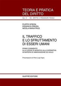 Il traffico e lo sfruttamento di esseri umani. Primo commento alla legge di modifica alla normativa in materia di immigrazione ed asilo
