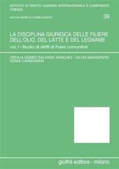 La disciplina giuridica delle filiere dell'olio, del latte e del legname. Vol. 1: Studio di diritti di paesi comunitari.