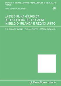 Foto Cover di La disciplina giuridica della filiera della carne in Belgio, Irlanda e Regno Unito, Libro di AA.VV edito da Giuffrè