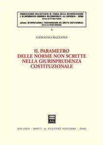 Libro Il parametro delle norme non scritte nella giurisprudenza costituzionale Giovanna Razzano