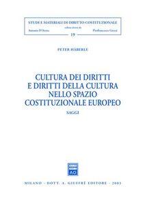 Libro Cultura dei diritti e diritti della cultura nello spazio costituzionale europeo. Saggi Peter Häberle
