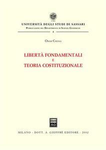 Libertà fondamentali e teoria costituzionale - Omar Chessa - copertina