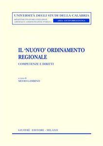 Libro Il nuovo ordinamento regionale. Competenze e diritti. Atti del Convegno europeo (3-4 giugno 2002)