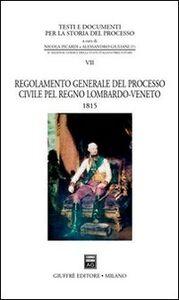 Foto Cover di Regolamento generale del processo civile pel Regno Lombardo-Veneto. 1815, Libro di  edito da Giuffrè