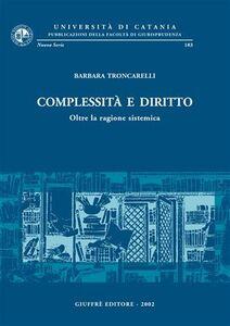 Libro Complessità e diritto. Oltre la ragione sistemica Barbara Troncarelli
