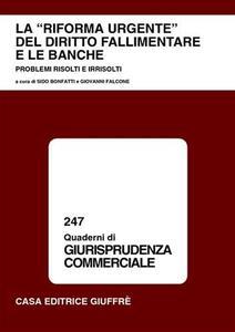 La riforma urgente del diritto fallimentare e le banche. Problemi risolti e irrisolti. Atti del Convegno (Lanciano, 31 maggio-1 giugno 2002) - copertina