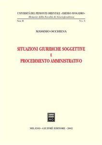 Libro Situazioni giuridiche soggettive e procedimento amministrativo Massimo Occhiena