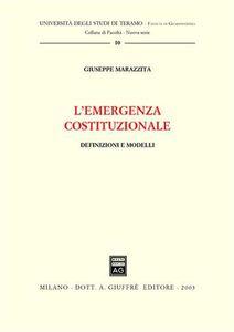 Libro L' emergenza costituzionale. Definizioni e modelli Giuseppe Marazzita