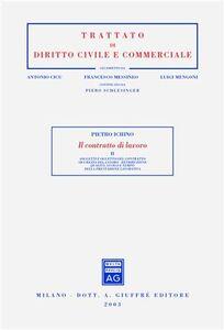 Il contratto di lavoro. Vol. 2: Soggetti e oggetto del contratto. Sicurezza del lavoro. Retribuzione. Qualità, luogo e tempo della prestazione lavorativa.