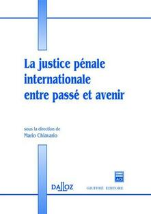 La justice penale internationale entre passé et avenir