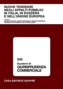 Nuove tendenze negli appalti pubblici in Italia, in Svizzera, e nell'Unione Europea. Atti del Convegno (Roma, 5 dicembre 2001). Con appendice normativa