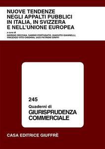 Libro Nuove tendenze negli appalti pubblici in Italia, in Svizzera, e nell'Unione Europea. Atti del Convegno (Roma, 5 dicembre 2001). Con appendice normativa
