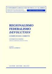 Regionalismo, federalismo, devolution. Competenze e diritti. Confronti europei (Spagna, Germania e Regno Unito)