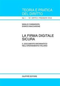 Libro La firma digitale sicura Manlio Cammarata , Enrico Maccarone