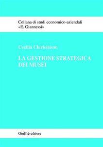 Libro La gestione strategica dei musei Cecilia Chirieleison