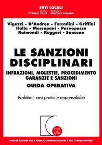 Libro Le sanzioni disciplinari. Infrazioni, molestie, procedimento, garanzie e sanzioni. Guida operativa