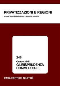Privatizzazioni e regioni. Atti del Convegno di studio (Cagliari, 1-2 dicembre 2000)