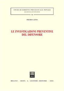 Libro Le investigazioni preventive del difensore Pietro Gatto