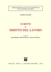 Libro Scritti di diritto del lavoro Cecilia Assanti
