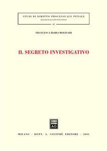 Il segreto investigativo - Francesca M. Molinari - copertina