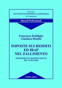 Libro Imposte sui redditi ed Irap nel fallimento. Adempimenti e responsabilità del curatore Francesco Poddighe , Gianluca Risaliti