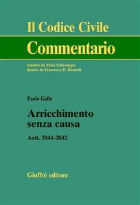 Libro Arricchimento senza causa. Artt. 2041-2042 Paolo Gallo