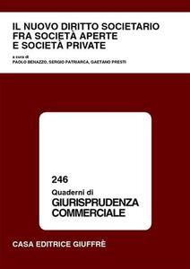 Foto Cover di Il nuovo diritto societario fra società aperte e società private. Atti del Convegno (Varese, 20-21 settembre 2002), Libro di  edito da Giuffrè