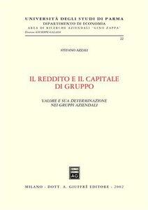 Libro Il reddito e il capitale di gruppo. Valore e sua determinazione nei gruppi aziendali Stefano Azzali
