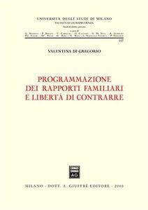 Libro Programmazione dei rapporti familiari e libertà di contrarre Valentina Di Gregorio