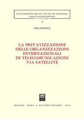 La privatizzazione delle organizzazioni internazionali di telecomunicazioni via satellite