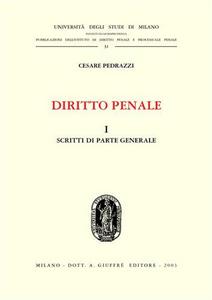 Libro Diritto penale. Vol. 1: Scritti di parte generale. Cesare Pedrazzi