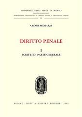 Diritto penale. Vol. 1: Scritti di parte generale.