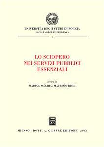 Libro Lo sciopero nei servizi pubblici essenziali. Atti del Convegno (Foggia, 10 maggio 2002)