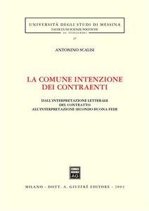Libro La comune intenzione dei contraenti. Dall'interpretazione letterale del contratto all'interpretazione secondo buona fede Antonino Scalisi