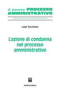 Libro L' azione di condanna nel processo amministrativo Luigi Tarantino