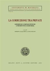 La corruzione tra privati. Esperienze comparatistiche e prospettive di riforma. Atti del Convegno (Jesi, 12-13 aprile 2002)