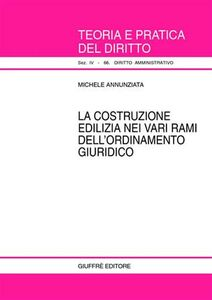 Libro La costruzione edilizia nei vari rami dell'ordinamento giuridico Michele Annunziata